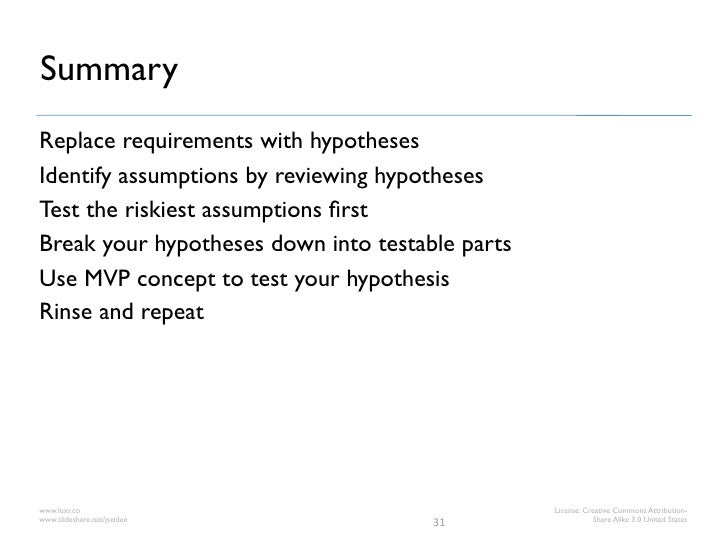 SummaryReplace requirements with hypothesesIdentify assumptions by reviewing hypothesesTest the riskiest assumptions firstB...