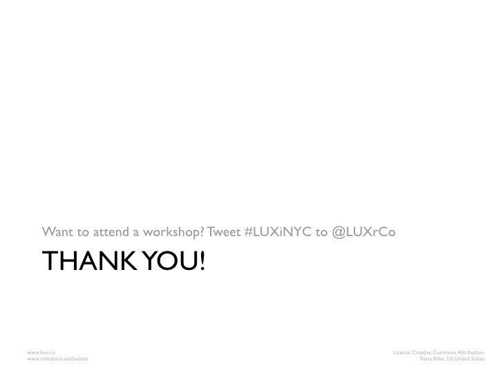Want to attend a workshop? Tweet #LUXiNYC to @LUXrCo      THANK YOU!www.luxr.co                                           ...