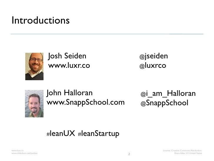 Introductions                             Josh Seiden                @jseiden                             www.luxr.co     ...