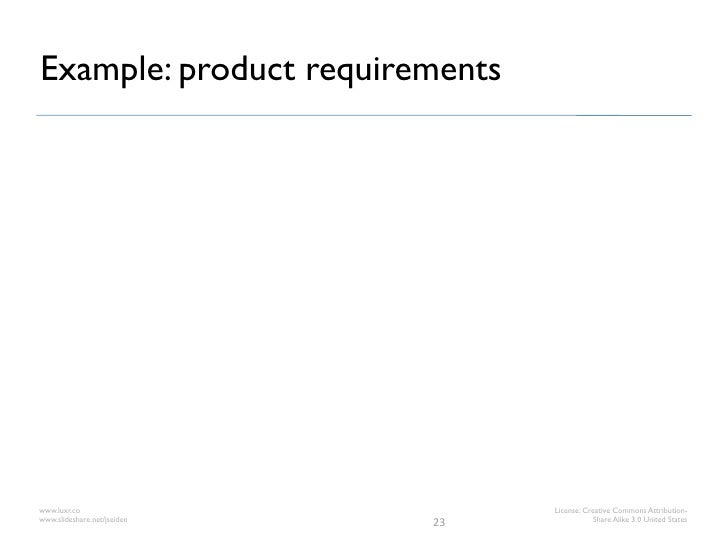 Example: product requirementswww.luxr.co                       License: Creative Commons Attribution-www.slideshare.net/js...