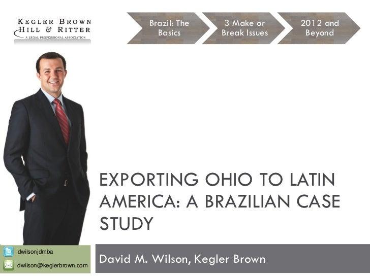 Brazil: The    3 Make or     2012 and                                    Basics      Break Issues    Beyond               ...