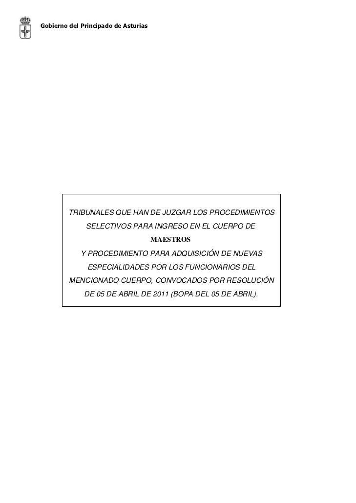 Gobierno del Principado de Asturias         TRIBUNALES QUE HAN DE JUZGAR LOS PROCEDIMIENTOS              SELECTIVOS PARA I...