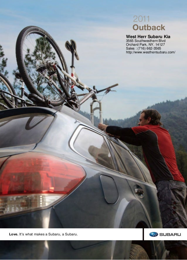2011SubaruOutback Love. It's what makes a Subaru, a Subaru. This brochure is printed in the U.S.A. on recycled paper. ©201...