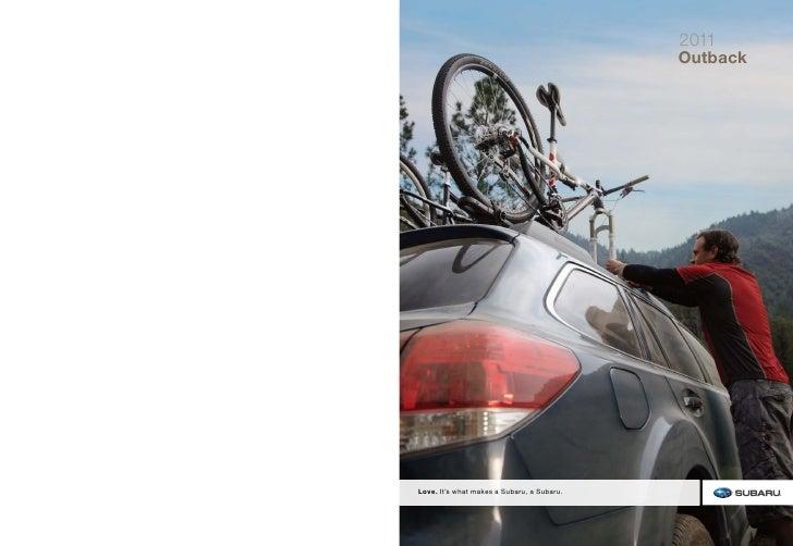 2011                                            OutbackLove. It's what makes a Subaru, a Subaru.