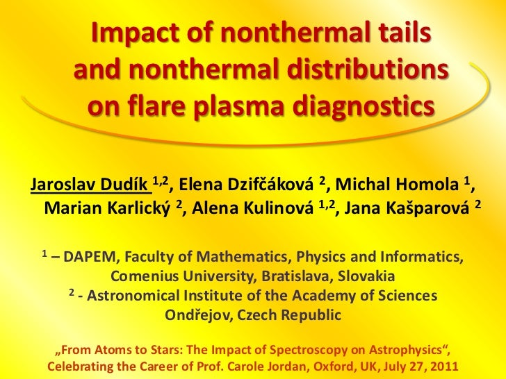 Impact of nonthermal tails       and nonthermal distributions        on flare plasma diagnosticsJaroslav Dudík 1,2, Elena ...