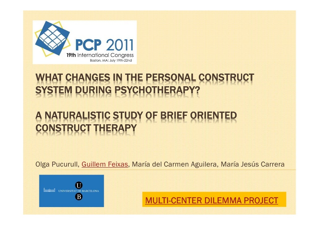 WHAT CHANGES IN THE PERSONAL CONSTRUCTSYSTEM DURING PSYCHOTHERAPY?A NATURALISTIC STUDY OF BRIEF ORIENTEDCONSTRUCT THERAPYO...