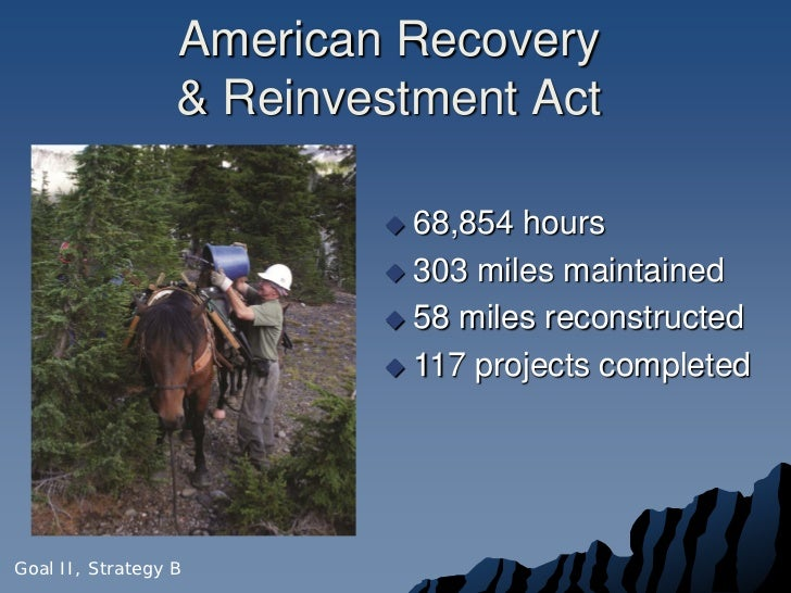 American Recovery                  & Reinvestment Act                           68,854 hours                           3...