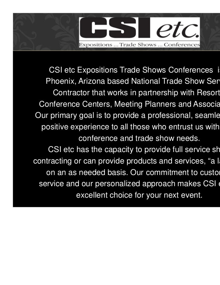 CSI etc Expositions Trade Shows Conferences is a    Phoenix, Arizona based National Trade Show Service      Contractor tha...