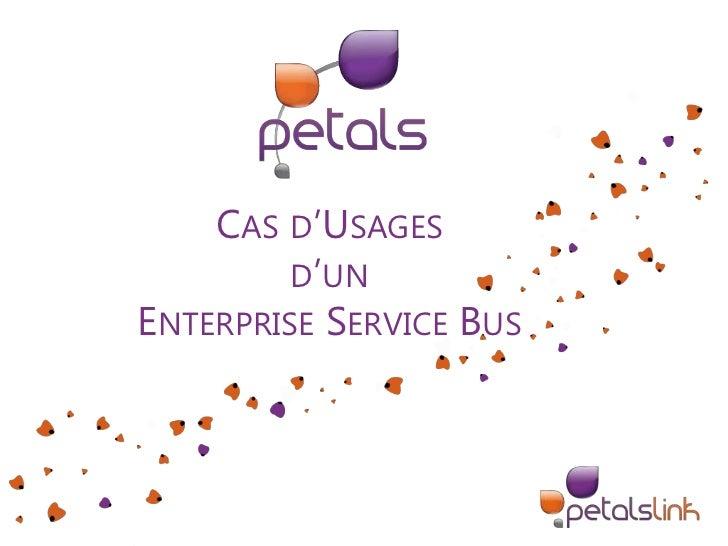 Cas d'Usages d'unEnterprise Service Bus<br />