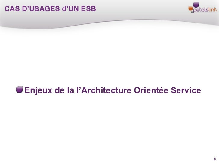 Cas d 39 usages d 39 un esb petals link 2011 for Architecture orientee service
