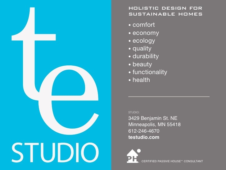 holistic design forsustainable homes• comfort• economy• ecology• quality• durability• beauty• functionality• healthSTUDIO:...