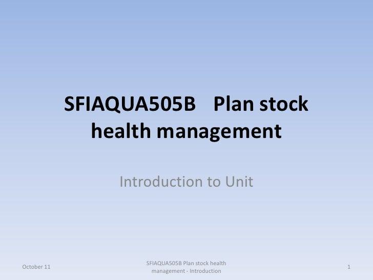 SFIAQUA505B Plan stock                health management                 Introduction to Unit                     SFIAQUA50...