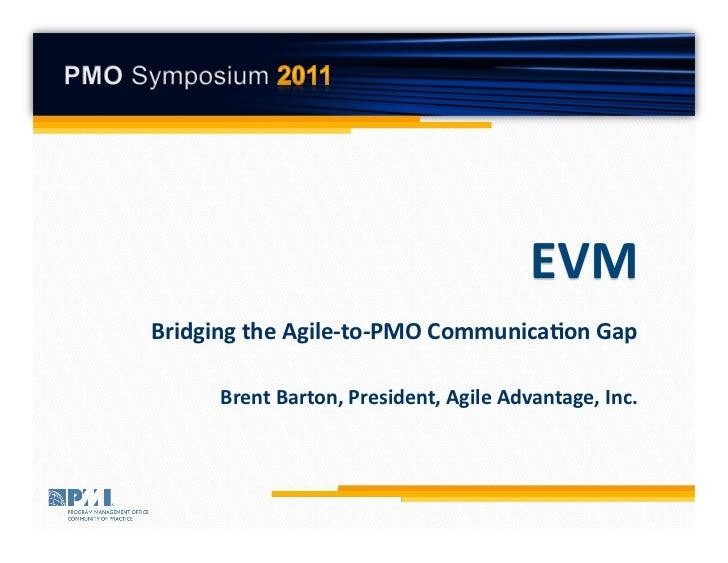 Bridging the Agile-‐to-‐PMO Communica7on Gap                                                                  Bre...