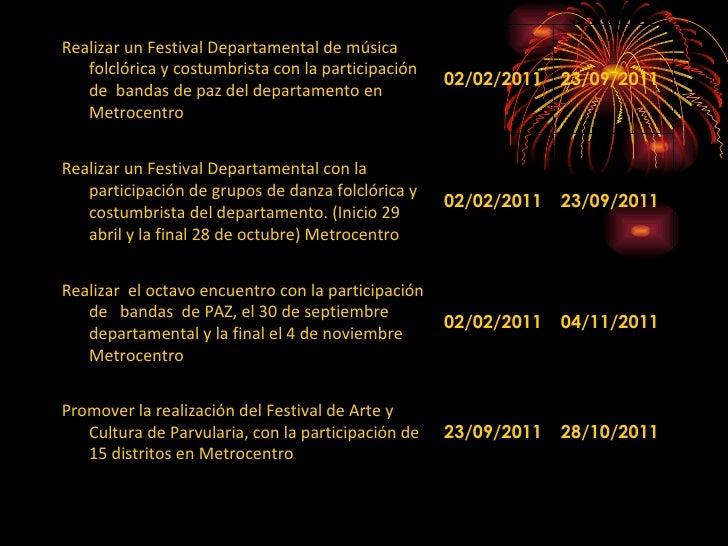 Realizar un Festival Departamental de música folclórica y costumbrista con la participación de  bandas de paz del departam...