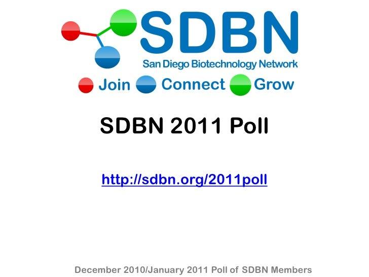 SDBN 2011 Poll     http://sdbn.org/2011pollDecember 2010/January 2011 Poll of SDBN Members