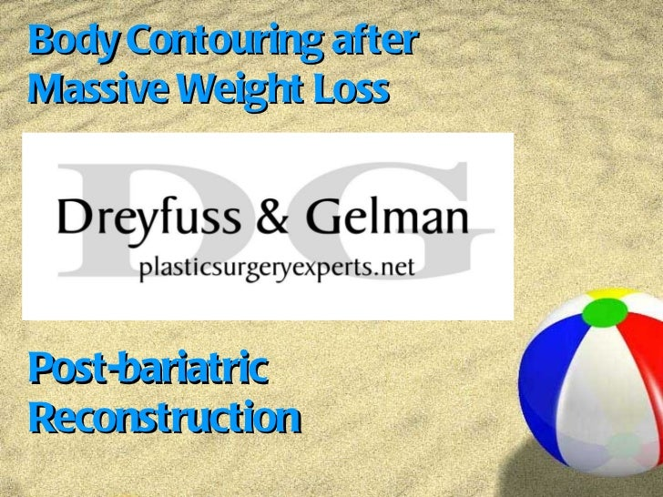 Body Contouring after  Massive Weight Loss Post-bariatric Reconstruction