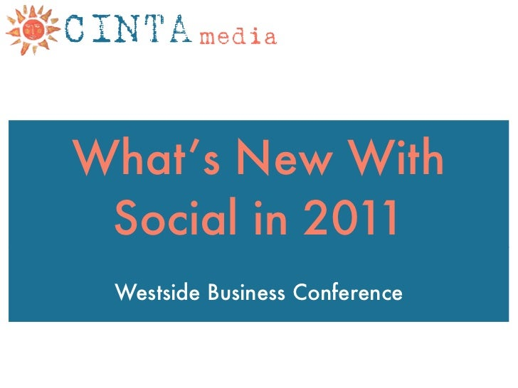 What's New With Social in 2011 Westside Business Conference