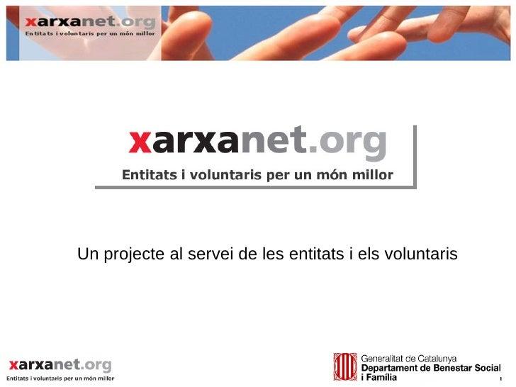 Un projecte al servei de les entitats i els voluntaris