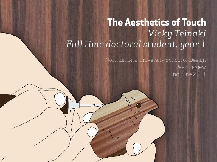 The Aesthetics of Touch                    Vicky TeinakiFull time doctoral student, year 1         Northumbria University ...