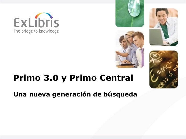 Primo 3.0 y Primo Central Una nueva generación de búsqueda