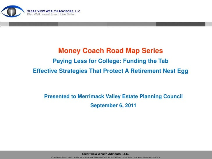 Money Coach Road Map Series       Paying Less for College: Funding the TabEffective Strategies That Protect A Retirement N...
