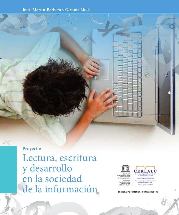Jesús Martín-Barbero y Gemma LluchProyecto:Lectura, escrituray desarrolloen la sociedadde la información