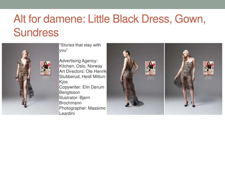 """Alt for damene: Little Black Dress, Gown, Sundress<br />""""Stories that stay with you""""<br />Advertising Agency: Kitchen, Osl..."""
