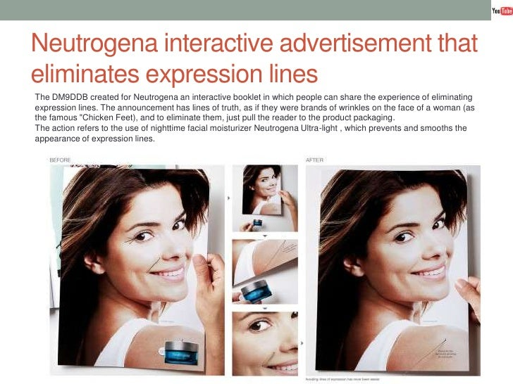 Neutrogena interactive advertisement that eliminates expression lines<br />The DM9DDB created for Neutrogena an interactiv...