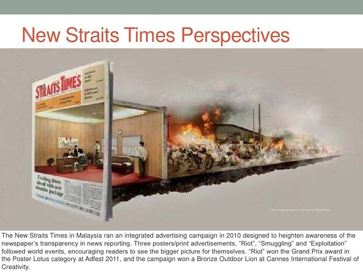 New Straits Times Perspectives<br />The New Straits Times in Malaysia ran an integrated advertising campaign in 2010 desig...