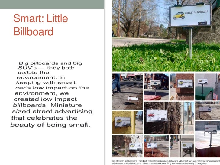 Smart: Little Billboard<br />Big billboards and big SUV's — they both pollute the environment. In keeping with smart car's...