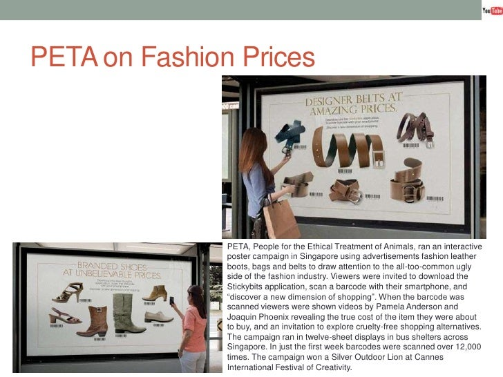 PETA on Fashion Prices<br />PETA, People for the Ethical Treatment of Animals, ran an interactive poster campaign in Singa...