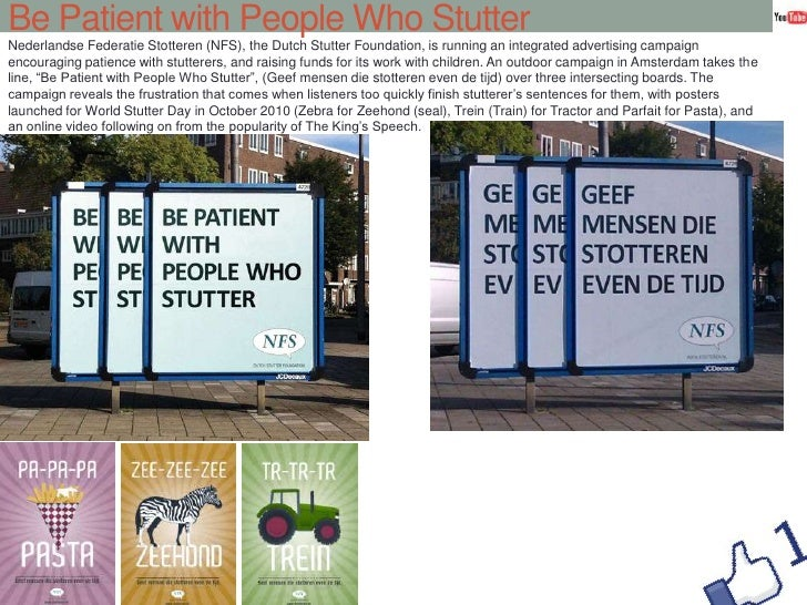 Be Patient with People Who Stutter<br />NederlandseFederatieStotteren (NFS), the Dutch Stutter Foundation, is running an i...