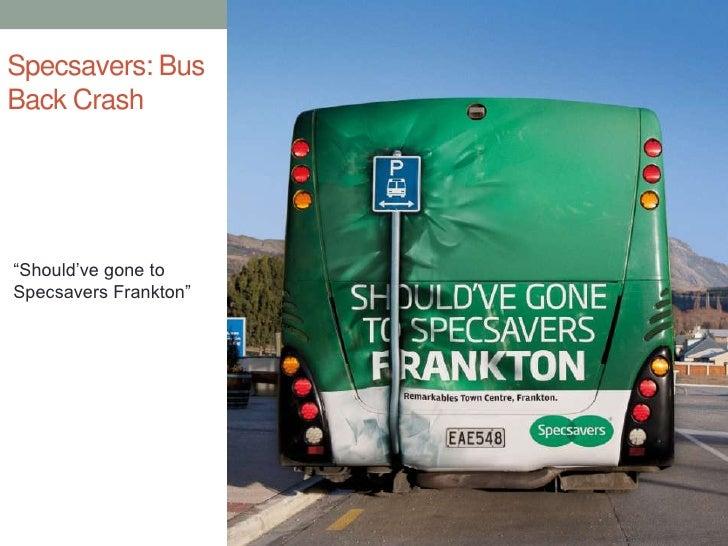 "Specsavers: Bus Back Crash<br />""Should've gone to Specsavers Frankton""<br />"