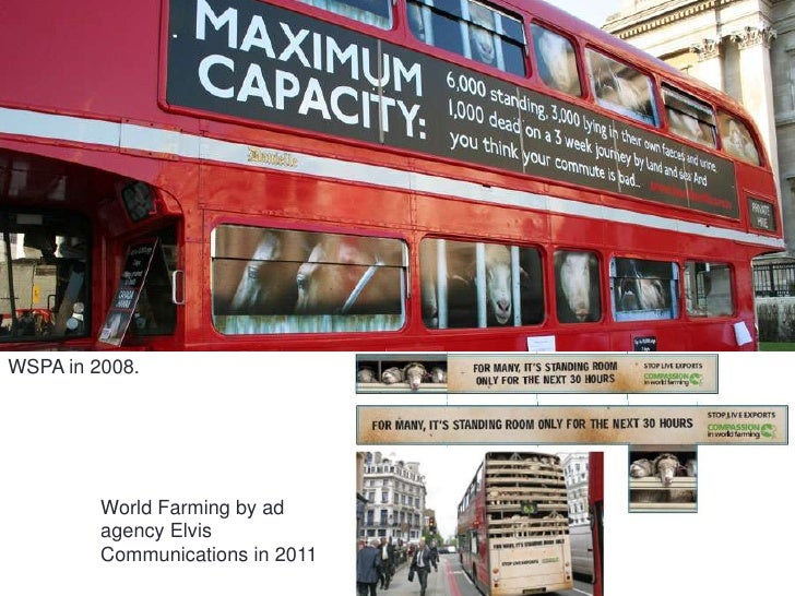 WSPA in 2008.<br />World Farming by ad agency Elvis Communications in 2011<br />