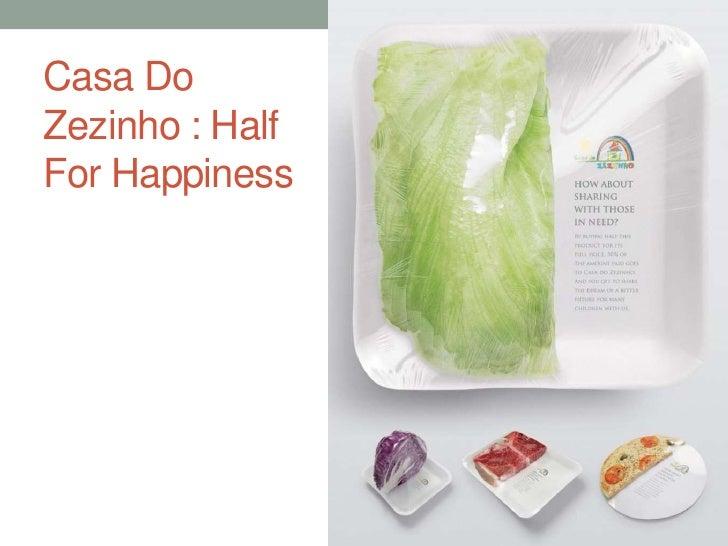 Casa Do Zezinho : Half For Happiness     <br />