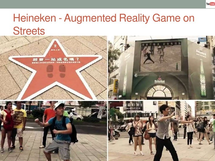 Heineken - Augmented Reality Game on Streets<br />