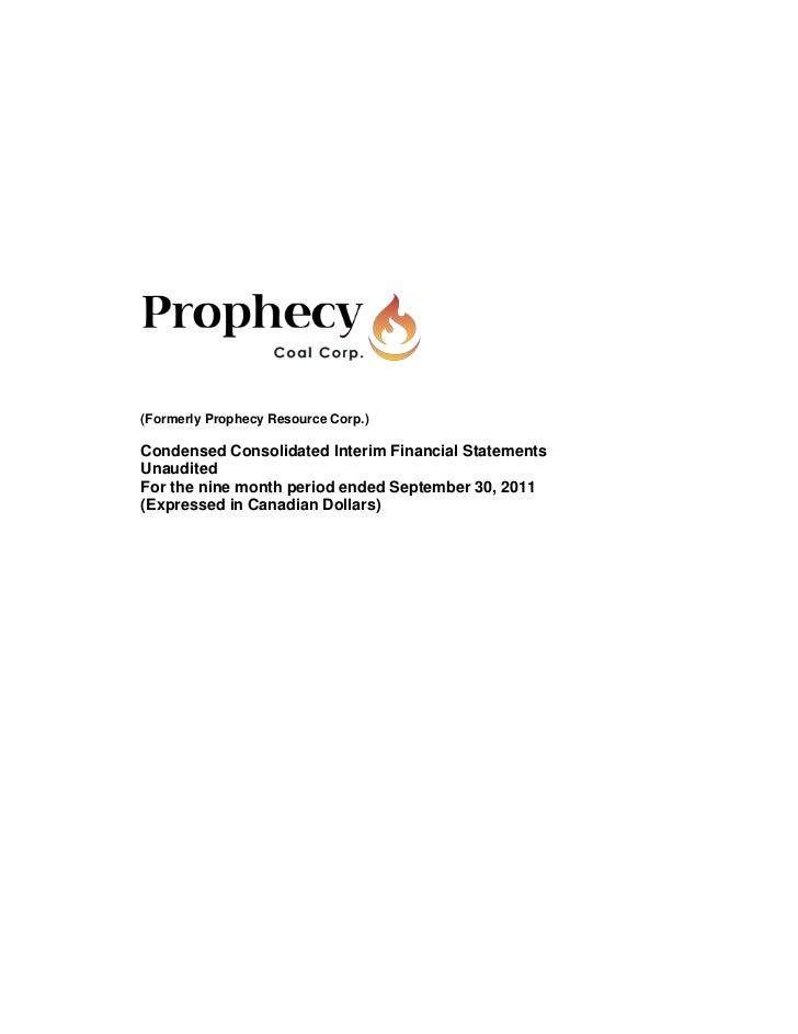 (Formerly Prophecy Resource Corp.)Condensed Consolidated Interim Financial StatementsUnauditedFor the nine month period en...