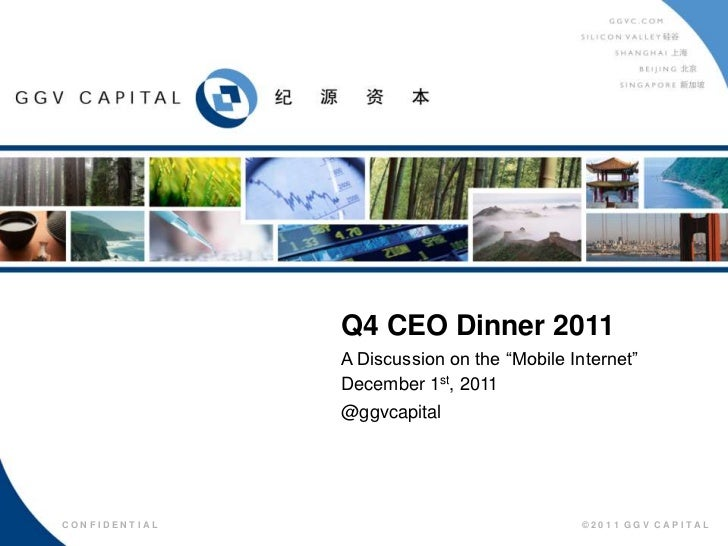 """Q4 CEO Dinner 2011                 A Discussion on the """"Mobile Internet""""                 December 1st, 2011               ..."""