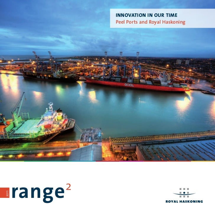 InnovatIon In our tIme                   Peel Ports and Royal Haskoning       range   22011