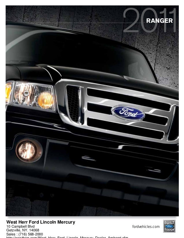 fordvehicles.com RANGER West Herr Ford Lincoln Mercury 10 Campbell Blvd Getzville, NY. 14068 Sales : (716) 568-2000