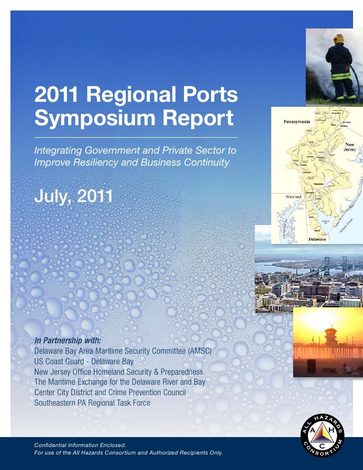 2011 Regional PortsSymposium ReportIntegrating Government and Private Sector toImprove Resiliency and Business ContinuityJ...