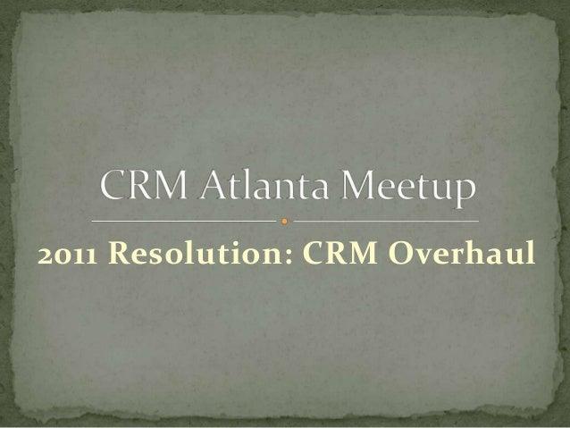 2011 Resolution: CRM Overhaul