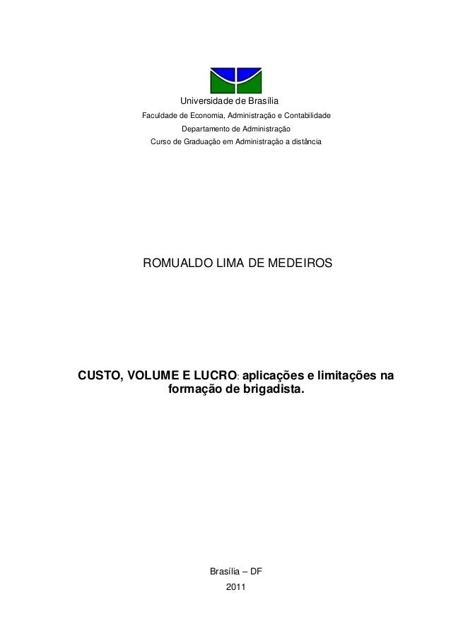 Universidade de Brasília Faculdade de Economia, Administração e Contabilidade Departamento de Administração Curso de Gradu...
