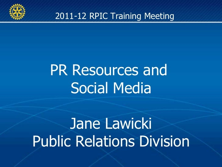 2011-12 RPIC Training Meeting PR Resources and  Social Media Jane Lawicki Public Relations Division
