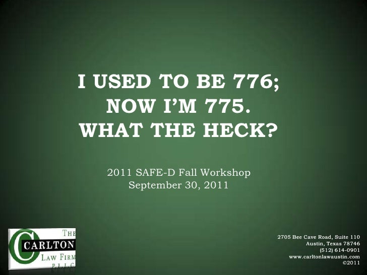 I USED TO BE 776; NOW I'M 775.  WHAT THE HECK?2011 SAFE-D Fall WorkshopSeptember 30, 2011<br />