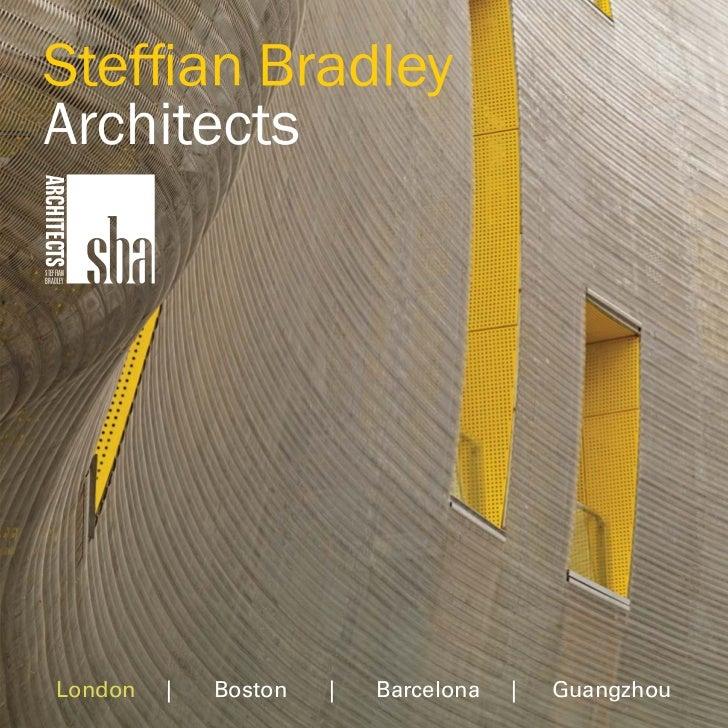 ARCHITECTS STEFFIAN BRADLEY     London   |   Boston   |   Barcelona   |   Guangzhou