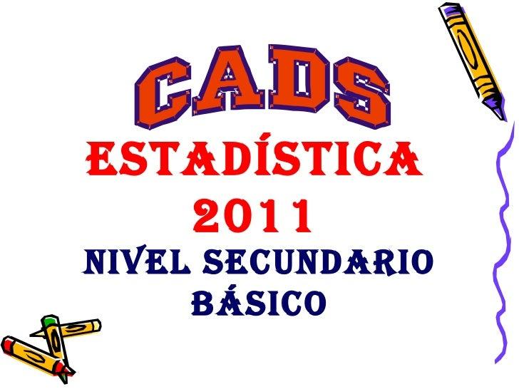 Estadística 2011 Nivel Secundario   Básico