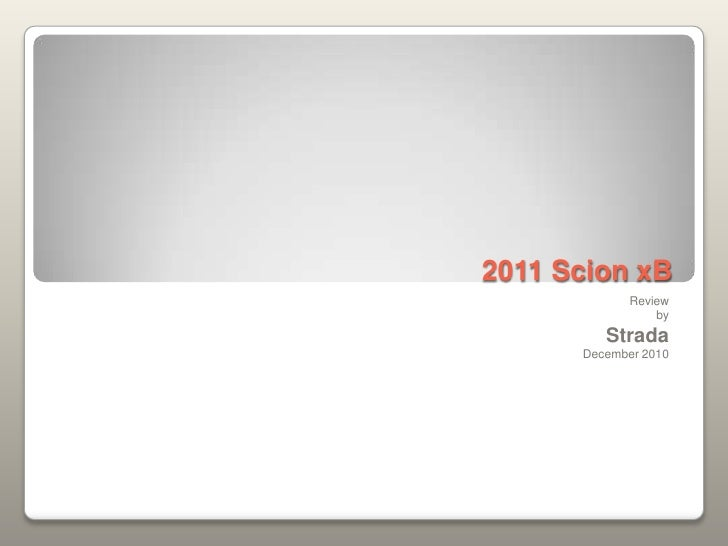 2011 Scion xB<br />Review<br />by<br />Strada<br />December 2010<br />