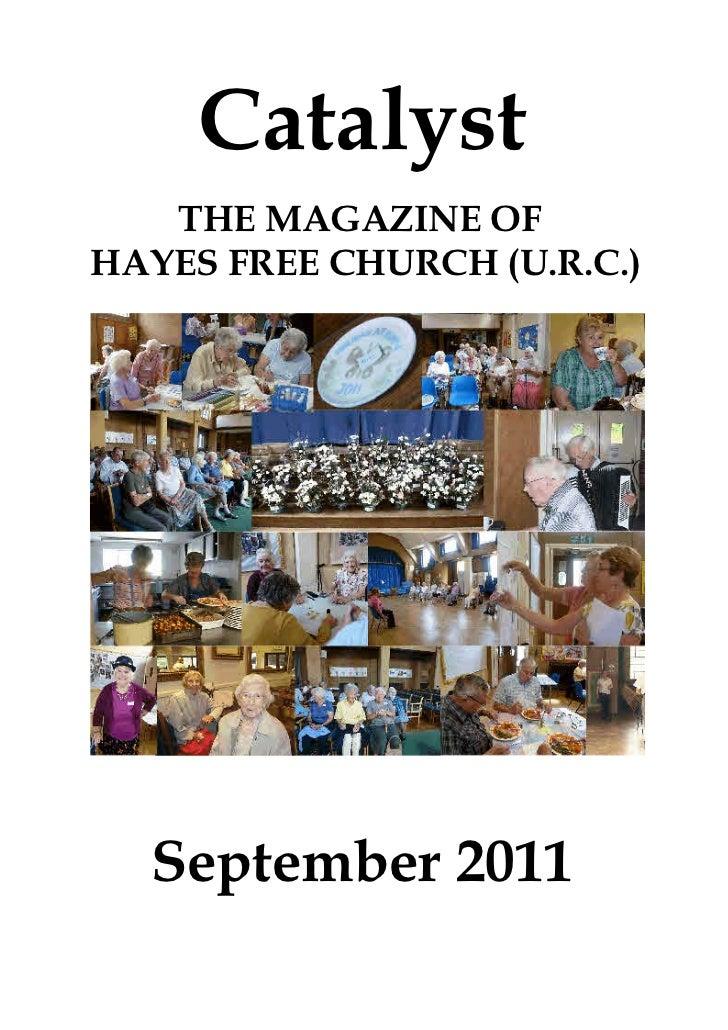 Catalyst   THE MAGAZINE OFHAYES FREE CHURCH (U.R.C.)  September 2011