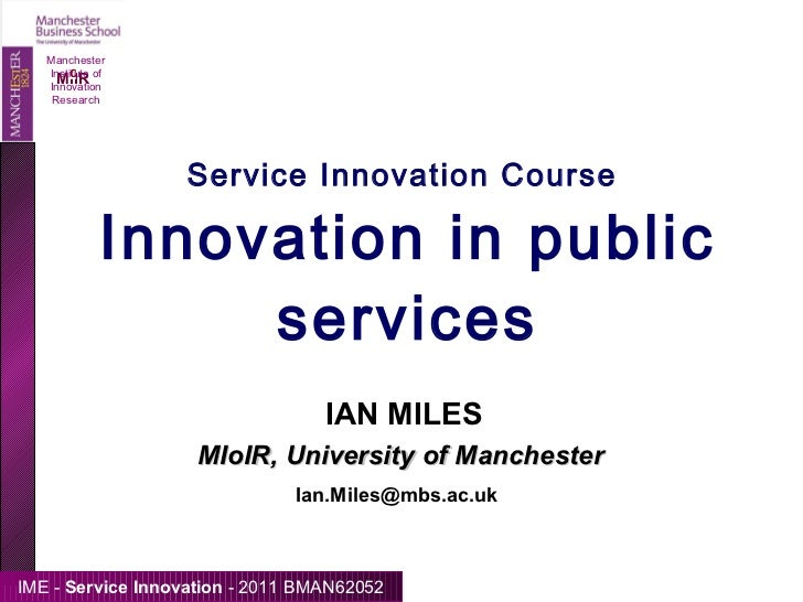 Service Innovation Course  Innovation in public services Manchester Institute of Innovation Research IAN MILES  [email_add...
